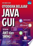 Two Books In One Otodidak Belajar Java Gui Dengan Awt Dan Swing