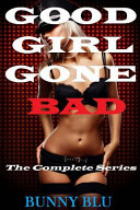 Good Girl Gone Bad : she can't get enough. thankfully, her...
