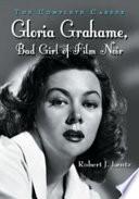 Gloria Grahame Bad Girl Of Film Noir book