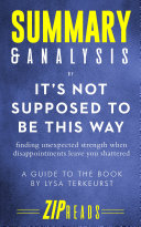 Summary & Analysis of It's Not Supposed to Be This Way Book