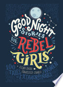 Good Night Stories for Rebel Girls by Elena Favilli