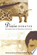 Dixie Debates Perspectives on Southern Cultures