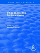 Ethics And Medical Decision-Making : medical decision-making has roots deep in...