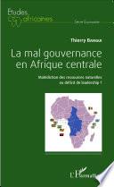La mal gouvernance en Afrique centrale