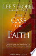 The Case for Faith Participant's Guide by Lee Strobel