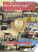 Policiamento Rodoviário: 50 anos com sede regional em Assis