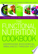 The Functional Nutrition Cookbook : help correct underlying imbalances in the body....