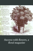 Success with Flowers  a Floral Magazine