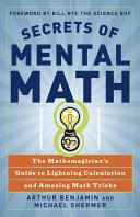Secrets Of Mental Math : you look at the world of...