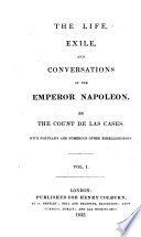 The Life Exile And Conversations Of The Emperor Napoleon