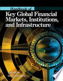 Handbook of Key Global Financial Markets  Institutions  and Infrastructure