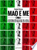 Mao e me. Cento italiani in Cina (appresso a un ministro)