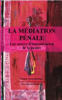 La Mediation Penale, une Source d'Humanisation de la Justice Book