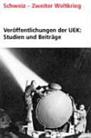 Die Flüchtlings- und Aussenwirtschaftspolitik der Schweiz im Kontext der öffentlichen politischen Kommunikation 1938-1950