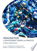Imagination in Educational Theory and Practice