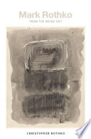 Mark Rothko : from the inside out