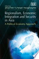Regionalism  Economic Integration and Security in Asia