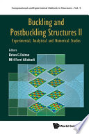 Buckling And Postbuckling Structures Ii  Experimental  Analytical And Numerical Studies