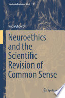 Neuroethics and the Scientific Revision of Common Sense