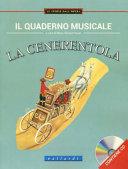 Il quaderno musicale. La cenerentola. Con CD Audio