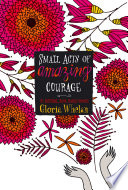 "Small Acts Of Amazing Courage : colonial india from a ""master..."