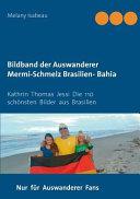 Bildband Der Auswanderer Mermi Schmelz Brasilien Bahia 1 2