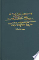 A North-South Mind in an East-West World Diplomat And How His Attempts To Moderate The
