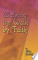 Walking the Walk by Faith