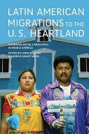 Latin American Migrations to the U.S. Heartland