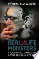 Real-Life Monsters: A Psychological Examination of the Serial Murderer Pdf/ePub eBook