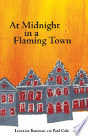 At Midnight In A Flaming Town : people of belgium. the advancing...