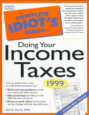 The Complete Idiot s Guide to Doing Your Income Taxes 1999