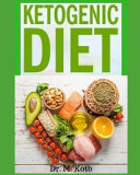 Ketogenic Diet The Easy Ketogenic Diet For Beginners Your Ultimate Guide To Shed Weight Most Delicious Low Carb High Fat Recipes