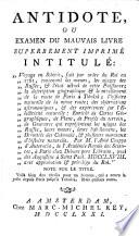 """Antidote, ou, Examen du mauvais livre superbement imprimé intitulé """"Voyage en Sibérie, fait par ordre du roi en 1761 ..., par M. l'abbé Chappe d'Auteroche ..., à Paris chez Debure pere, libraire ..., MDCCLXVIII."""