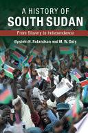 A History of South Sudan