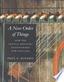 A New Order Of Things : to transform the character of new england...