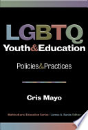 LGBTQ Youth and Education  Policies and Practices