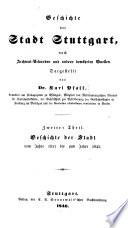 Geschichte der Stadt Stuttgart nach Archival-Urkunden und andern bewährten Quellen