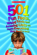 Five Hundred and One Fun Facts  Weird Trivia and Amazing Lists on Nearly Everything You Need to Know