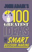 John Adair S 100 Greatest Ideas For Smart Decision Making