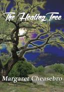 Ebook The Healing Tree Epub Margaret Cheasebro Apps Read Mobile