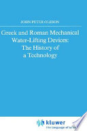 Greek and Roman Mechanical Water-Lifting Devices