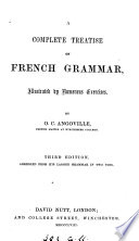A complete treatise on French grammar