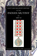 The History Of The Indian Mutiny Of 1857-58: Vol 5 : (with analytical index in vol. vi)...