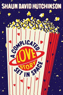A Complicated Love Story Set in Space Book PDF