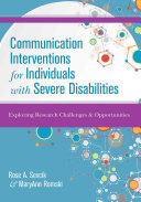Communication Interventions for Individuals with Severe Disabilities  Exploring Research Challenges and Opportunities