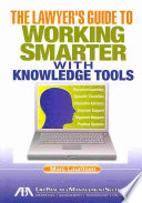 The Lawyer s Guide to Working Smarter with Knowledge Tools