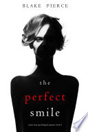 The Perfect Smile A Jessie Hunt Psychological Suspense Thriller Book Four