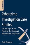 Cybercrime Investigation Case Studies