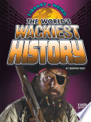 The World s Wackiest History